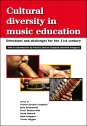 Cultural Diversity in Music Education: Directions and Challenges for the 21st Century