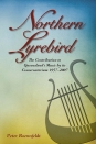 Northern Lyrebird: The Contribution to Queensland's Music by its Conservatorium 1957-2007