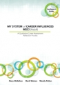 MY SYSTEM of CAREER INFLUENCES MSCI (Adult) Facilitator's Guide