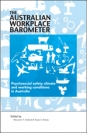 The Australian Workplace Barometer:  Psychosocial safety climate and working conditions in Australia