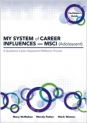 MY SYSTEM of CAREER INFLUENCES - MSCI (Adolescent): Facilitator's Guide