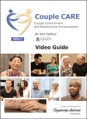 CoupleCare: Couple Commitment and Relationship Enhancement (Ed II) Video Guide