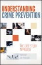 Understanding Crime Prevention: The Case Study Approach