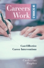 Careers Work in Schools: Cost Effective Career Interventions