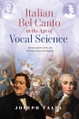 Italian Bel Canto in the Age of Vocal Science