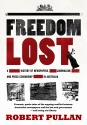 Freedom Lost: A history of newspapers, journalism and press censorship in Australia