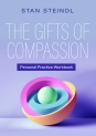 The Gifts of Compassion Personal Practice Workbook