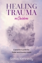 Healing Trauma in Children: A practical guide for foster and kinship carers