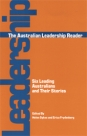 The Australian Leadership Reader: Six Leading Australians and Their Stories